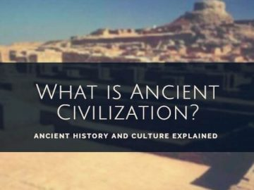 What is Ancient Civilization?