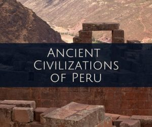 Ancient civilizations of Peru