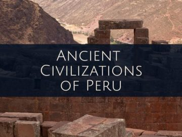 Ancient civilizations of Peru