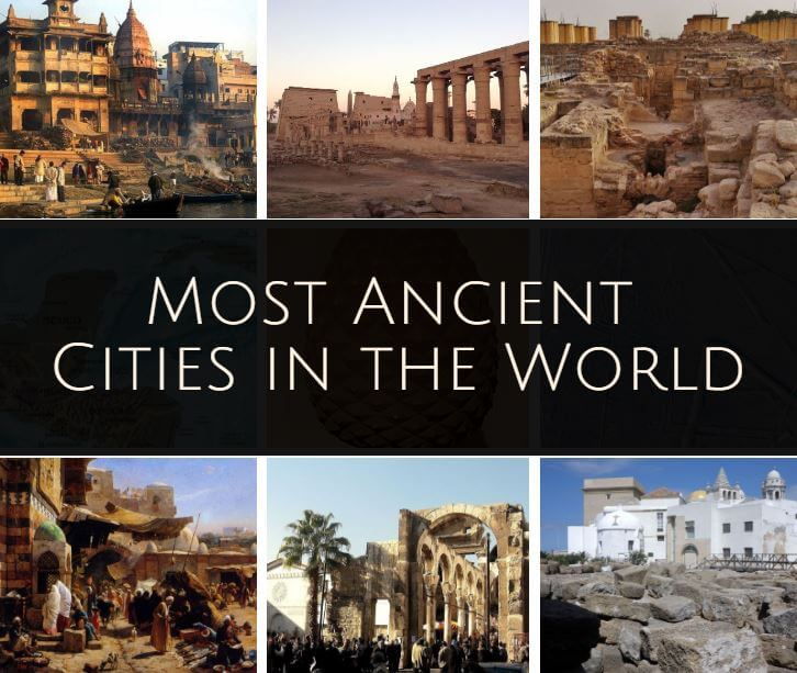 Ancient Civilizations Cities The Oldest Cities In The World