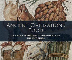 Ancient civilizations food