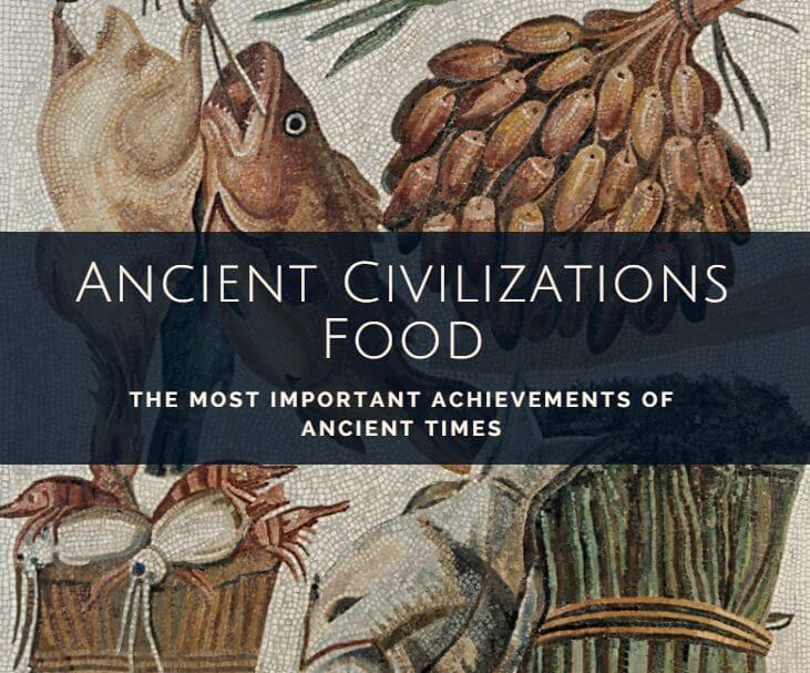 Ancient civilizations food