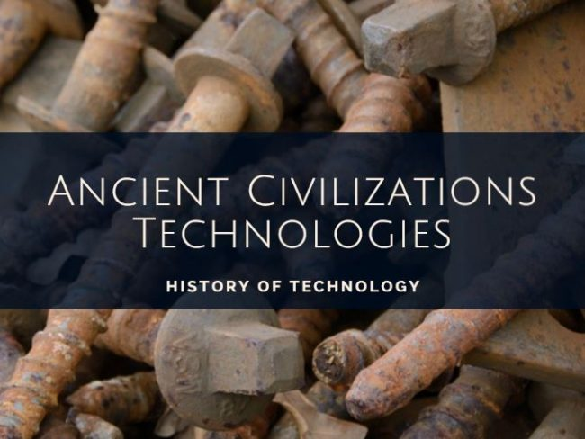 Ancient civilizations technologies